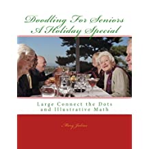 Doodling for Seniors - A Holiday Special: Large Connect the Dots and Illustrative Math