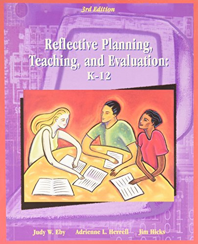 Reflective Planning, Teaching and Evaluation: K-12 (3rd Edition)