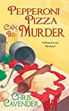 Pepperoni Pizza Can Be Murder by Chris Cavender front cover