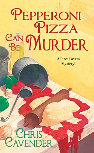 Pepperoni Pizza Can Be Murder (Pizza Lover's Mystery Book 2)