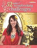 52 More Scrapbooking Challenges (Creating Keepsakes)