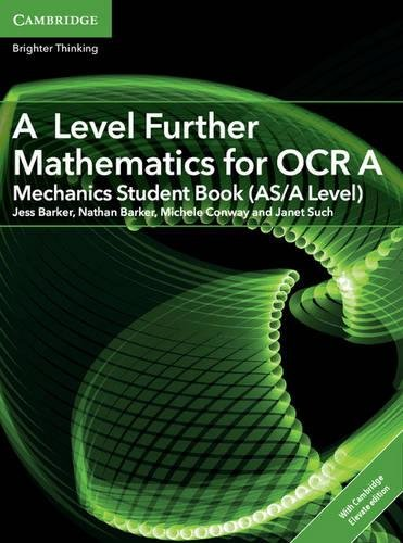A Level Further Mathematics for OCR A Mechanics Student Book (AS/A Level) with Cambridge Elevate Edition (2 Years) (AS/A Level Further Mathematics OCR) PDF