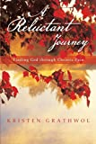 A Reluctant Journey, Kristen Grathwol, 1490802681