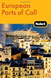 Fodor's European Ports of Call, Fodor's Travel Publications, Inc. Staff, 0307480518