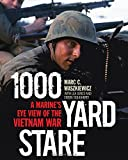 1000 Yard Stare: A Marine's Eye View of the Vietnam War