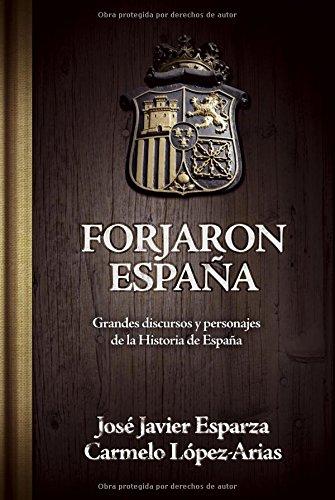 Forjaron España: Grandes discursos y personajes de la historia de España (Ensayo) Tapa dura – 1 abr 2011 José Javier Esparza Ciudadela Libros 8496836827 1843919