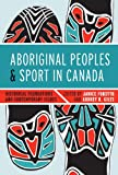 Aboriginal Peoples and Sport in Canada, , 0774824212