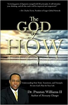 Book The God of How: Understanding How Trials, Transitions, and Triumphs Fit into God's Plan for Your Life by Dr. Preston Williams II (2013-10-21)