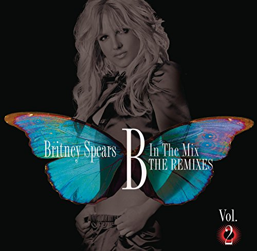 Britney Spears - B In The Mix The Remixes Vol. - Zortam Music