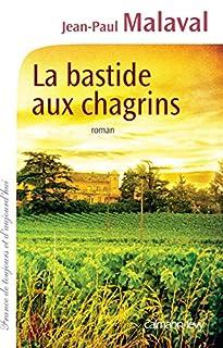 La bastide aux chagrins, Malaval, Jean-Paul