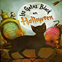 Los Gatos Black on Halloween Audiobook by Marisa Montes Narrated by Maria Conchita Alonso