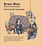 img - for Brain-Wise: Studies in Neurophilosophy by Churchland Patricia Smith (2002-12-02) Paperback book / textbook / text book