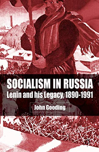 Socialism In Russia: Lenin and His Legacy, 1890-1991