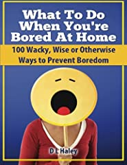 You're at home and so bored you just don't know what to do with yourself. Problem solved. With 'What To Do When You're Bored At Home' you now have 100 suggestions to keep you busy, from creating milk art to competitive mooing or something act...