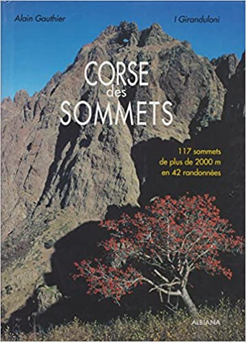 Lire un Corse des sommets. : 117 sommets de plus de 2000 mètres en 42 randonnées, 2ème édition pdf ebook