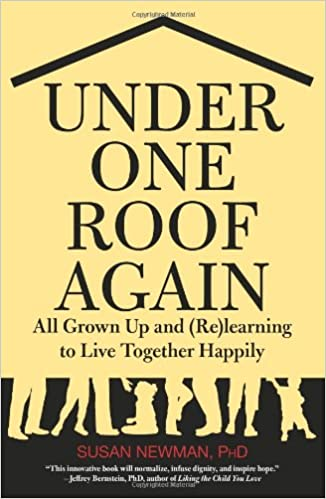 Under One Roof Again All Grown Up And ReLearning To Live Together Happily Susan Newman PhD Social Psychologist Contributor Psychology Today