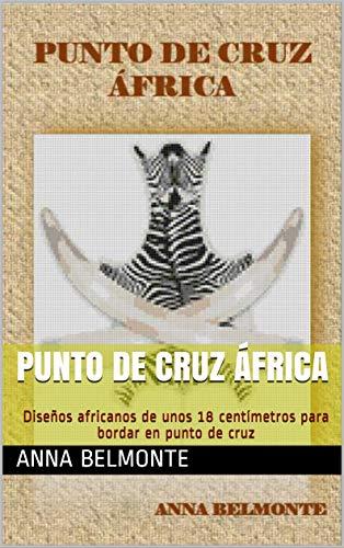 Amazon.com: PUNTO DE CRUZ ÁFRICA: Diseños africanos de unos ...