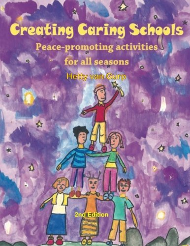 Creating Caring Schools - Peace-promoting activities for all seasons: 2nd Edition