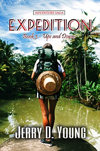 The Expedition: Episode 3: Ups and Downs: An Action and Adventure Saga by [Young, Jerry D.]