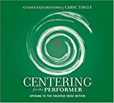 Centering For The Performer - Opening To The Creative Voice Within