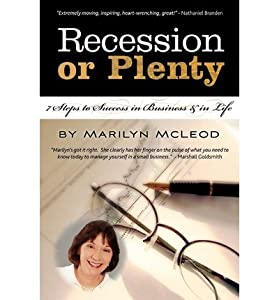 [(Recession or Plenty: 7 Steps to Success in Business & in Life )] [Author: Marilyn McLeod] [Jun-2010]
