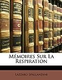 Mémoires Sur la Respiration, Lazzaro Spallanzani, 1146196040