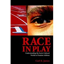 Race in Play: Understanding the Socio-Cultural World of Student Athletes