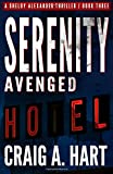 Serenity Avenged (The Shelby Alexander Thriller Series) (Volume 3)