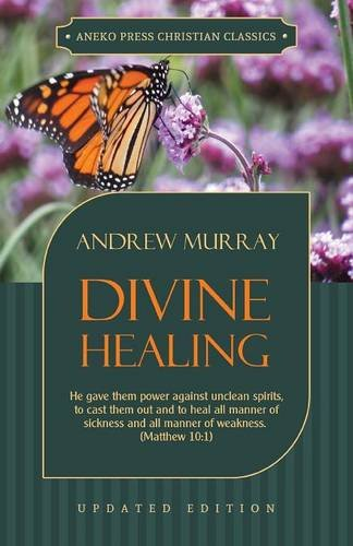 Divine Healing: He gave them power against unclean spirits, to cast them out and to heal all manner of sickness and all manner of weakness ? Matthew 10:1