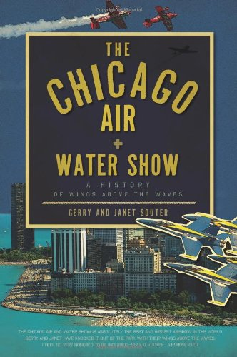 The Chicago Air and Water Show: A History of Wings above the Waves (Best Loudspeakers In The World)
