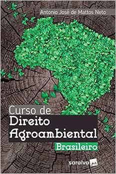 Curso de Direito Agroambiental brasileiro - 1ª edição de 2018