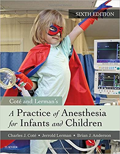 A practice of anesthesia for infants and children 6e 9780323429740 a practice of anesthesia for infants and children 6e 6th edition fandeluxe Gallery