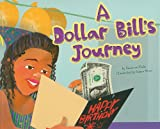 A Dollar Bill's Journey, Suzanne Slade, 1404867090