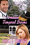 Tempered Dreams: Tempered Series (Edgy Inspirational) Book 2
