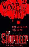The Shopkeep : A Morbid Tale #1 (The Morbid Tales)