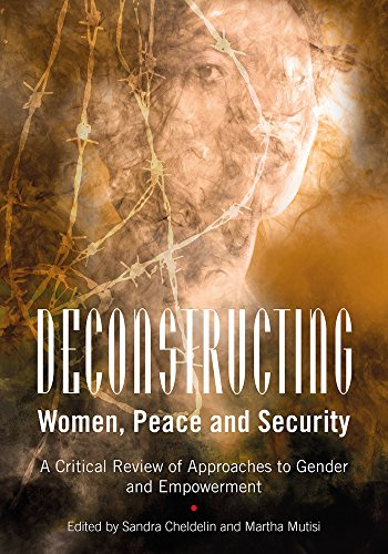 Deconstructing Women, Peace and Security: A Critical Review of Approaches to Gender and Empowerment