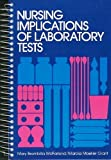 Nursing Implications of Laboratory Tests, Mary B. McFarland and Moeller M. Grant, 0471046922