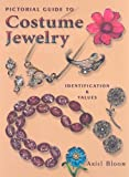 Pictorial Guide to Costume Jewelry: Identification & Values