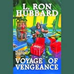 Voyage of Vengeance: Mission Earth, Volume 7 | L. Ron Hubbard