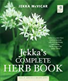 Jekka's Complete Herb Book: In Association with the Royal Horticultural Soc