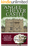 The Angel of Hever Castle: A City of Mystery Christmas Novella