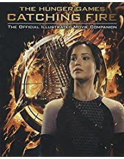 Catching Fire: The Official Illustrated Movie Companion (Hunger Games Trilogy)