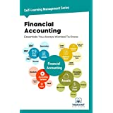 Financial Accounting Essentials You Always Wanted To Know (Self Learning Management Series Book 3)