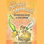 The Secret Mermaid: Underwater Magic & Reef Rescue | Sue Mongredien