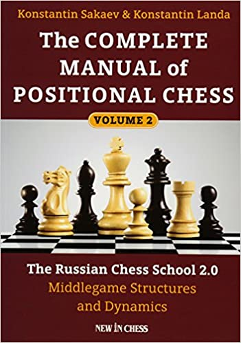 The Complete Manual of Positional Chess: The Russian Chess School 2.0 - Middlegame Structures and 13