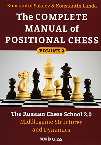 The Complete Manual of Positional Chess: The Russian Chess School 2.0 - Middlegame Structures and Dynamics (Volume - Manual Complete