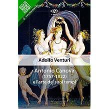 Antonio Canova e l'arte de' suoi tempi: Conferenza di Adolfo Venturi