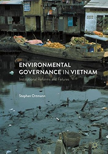 Environmental Governance in Vietnam: Institutional Reforms and Failures by Palgrave Macmillan