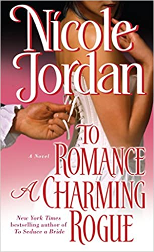 Amazon Fr To Romance A Charming Rogue A Novel Nicole