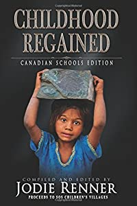 Childhood Regained: Canadian Schools Edition